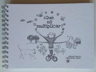 ¿Qué es multiplicar? Un cuaderno para entender qué es la multiplicación.