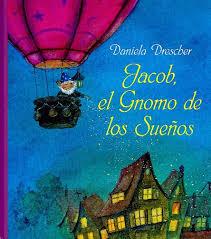 Jacob, el gnomo de los sueños. Daniela Drescher.